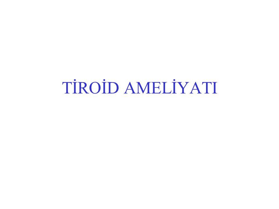 TİROİD AMELİYATI