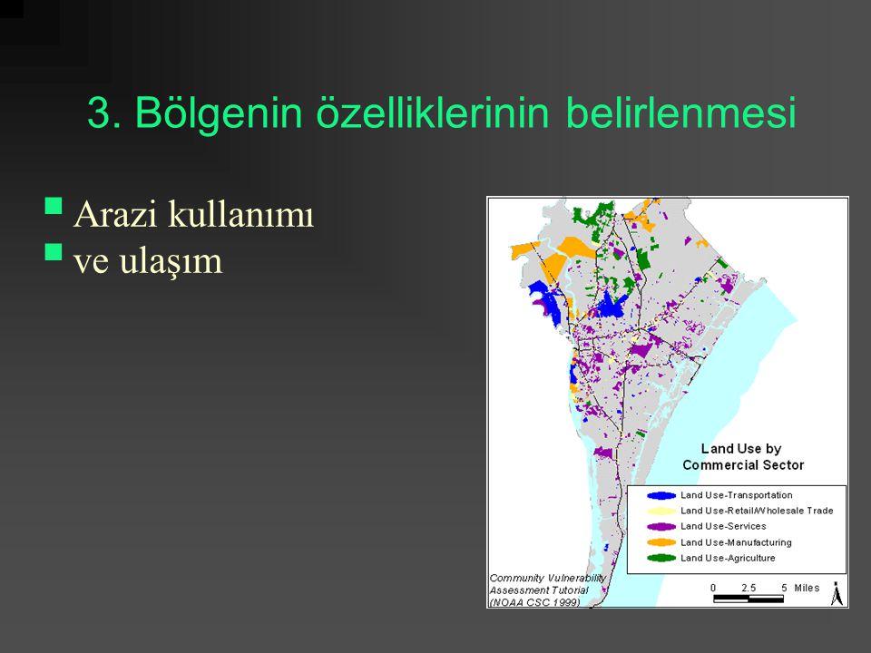 3. Bölgenin özelliklerinin belirlenmesi  Arazi kullanımı  ve ulaşım