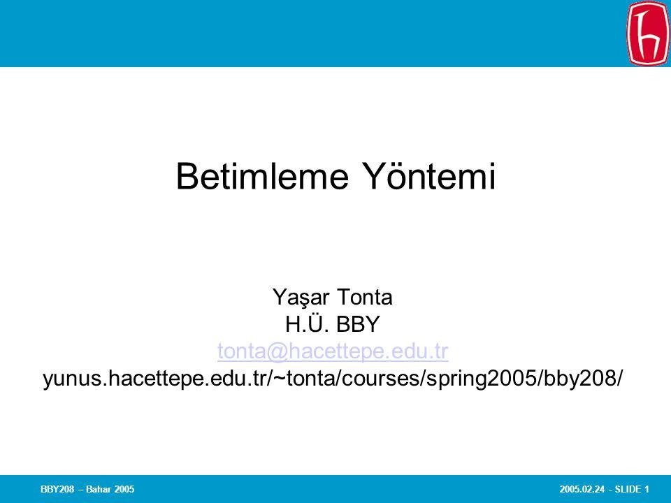 2005.02.24 - SLIDE 1BBY208 – Bahar 2005 Betimleme Yöntemi Yaşar Tonta H.Ü.