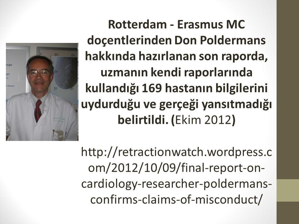 Rotterdam - Erasmus MC doçentlerinden Don Poldermans hakkında hazırlanan son raporda, uzmanın kendi raporlarında kullandığı 169 hastanın bilgilerini uydurduğu ve gerçeği yansıtmadığı belirtildi.