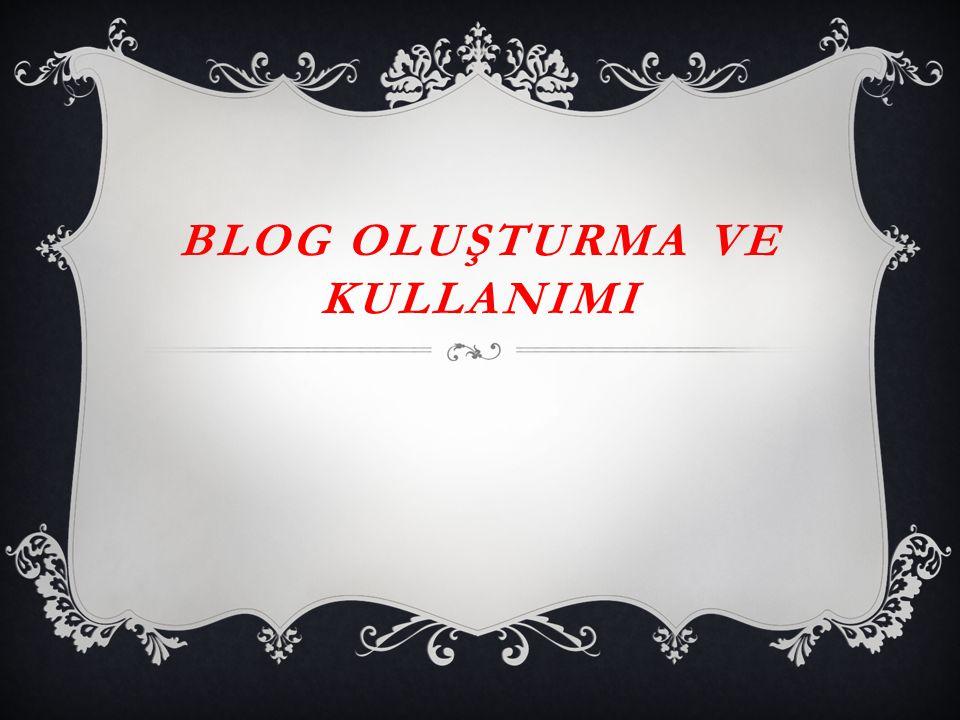 İÇİNDEKİLER : * Blog nedir.*Blog türleri nelerdir .