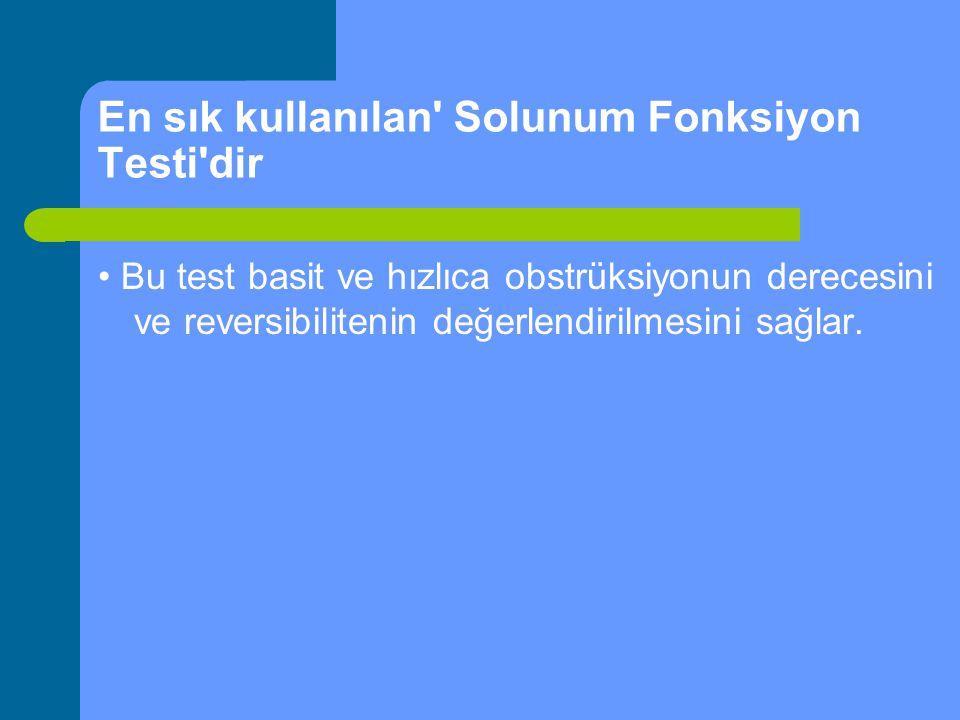 En sık kullanılan' Solunum Fonksiyon Testi'dir Bu test basit ve hızlıca obstrüksiyonun derecesini ve reversibilitenin değerlendirilmesini sağlar.