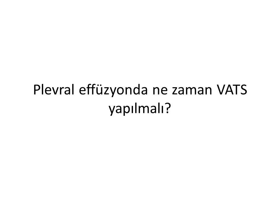 Plevral effüzyonda ne zaman VATS yapılmalı?