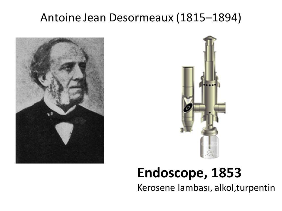 Antoine Jean Desormeaux (1815–1894) Endoscope, 1853 Kerosene lambası, alkol,turpentin