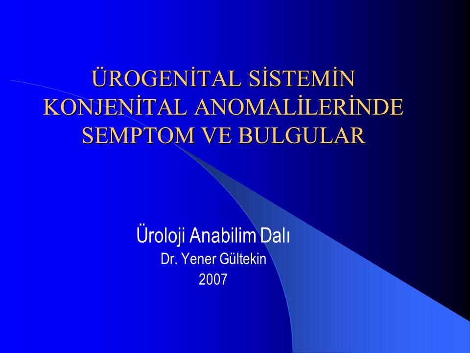 Renal füzyon II Hidronefroz ( ureter obstrüksiyonuna bağlı ) Taş hastalığı Enfeksiyon oluştuğunda bunlara bağlı semptomlar olabilir.