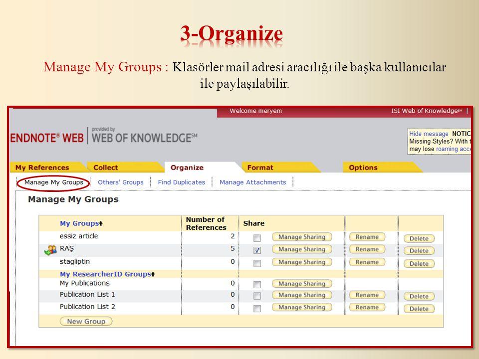 Manage My Groups : Klasörler mail adresi aracılığı ile başka kullanıcılar ile paylaşılabilir.
