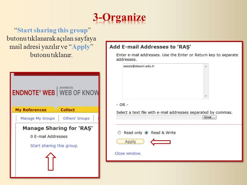Start sharing this group butonu tıklanarak açılan sayfaya mail adresi yazılır ve Apply butonu tıklanır.