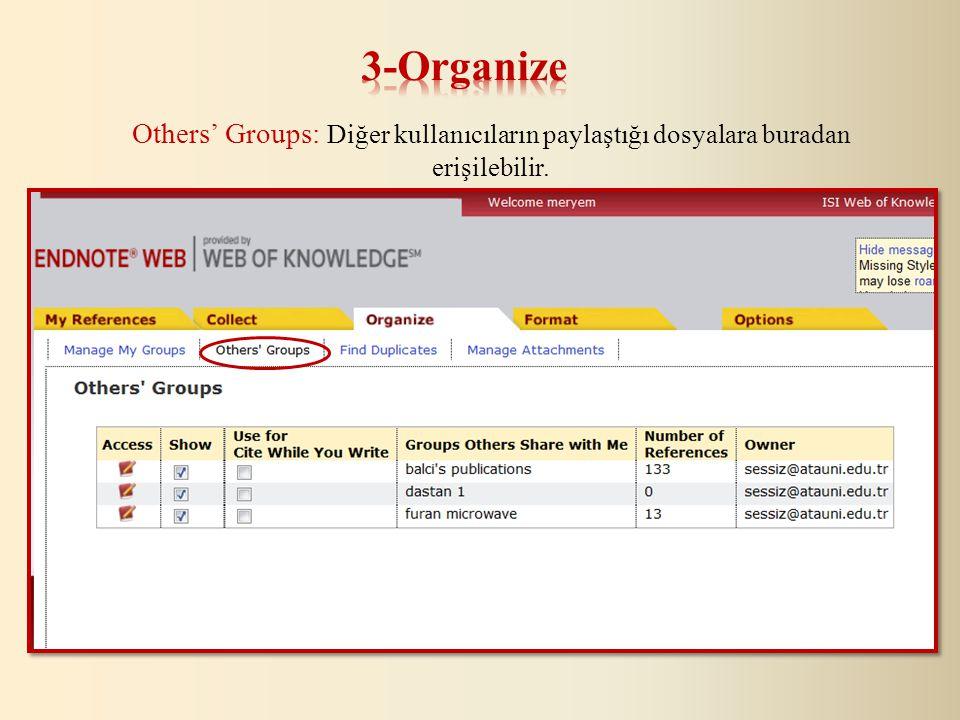 Others' Groups: Diğer kullanıcıların paylaştığı dosyalara buradan erişilebilir.
