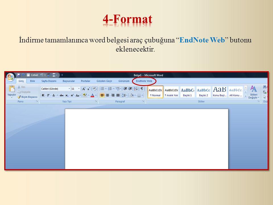 İndirme tamamlanınca word belgesi araç çubuğuna EndNote Web butonu eklenecektir.