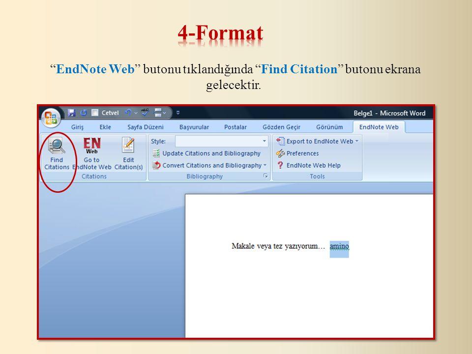EndNote Web butonu tıklandığında Find Citation butonu ekrana gelecektir.