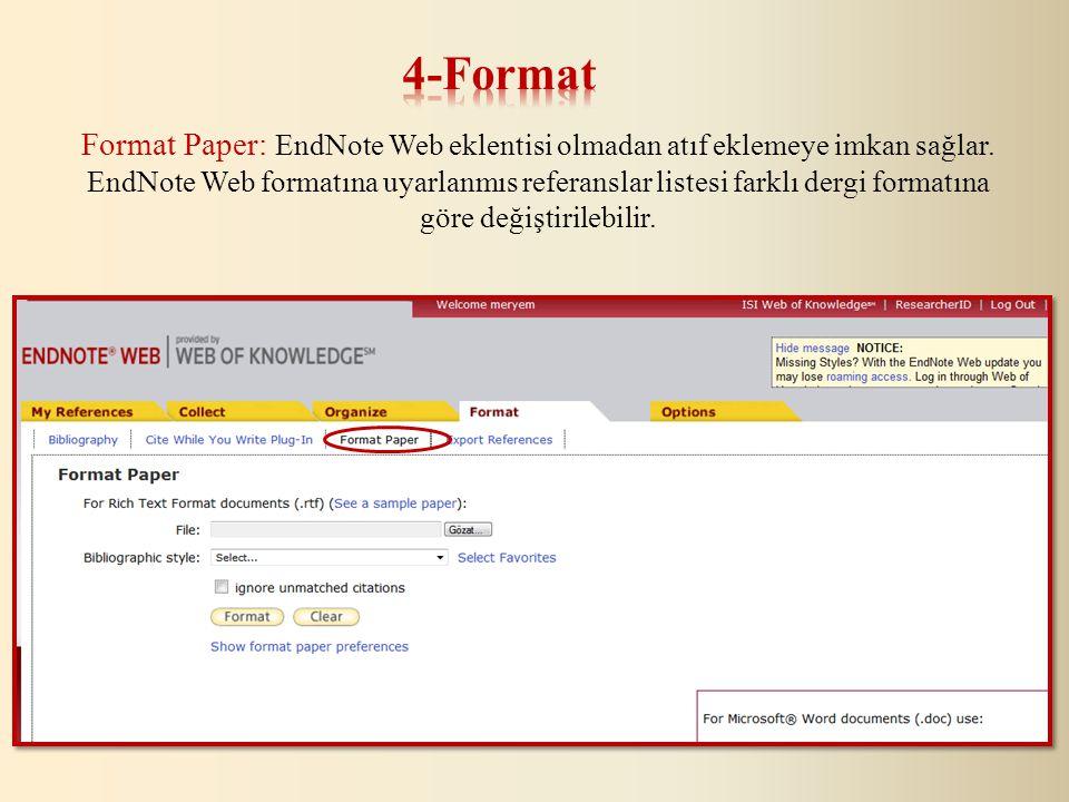 Format Paper: EndNote Web eklentisi olmadan atıf eklemeye imkan sağlar.