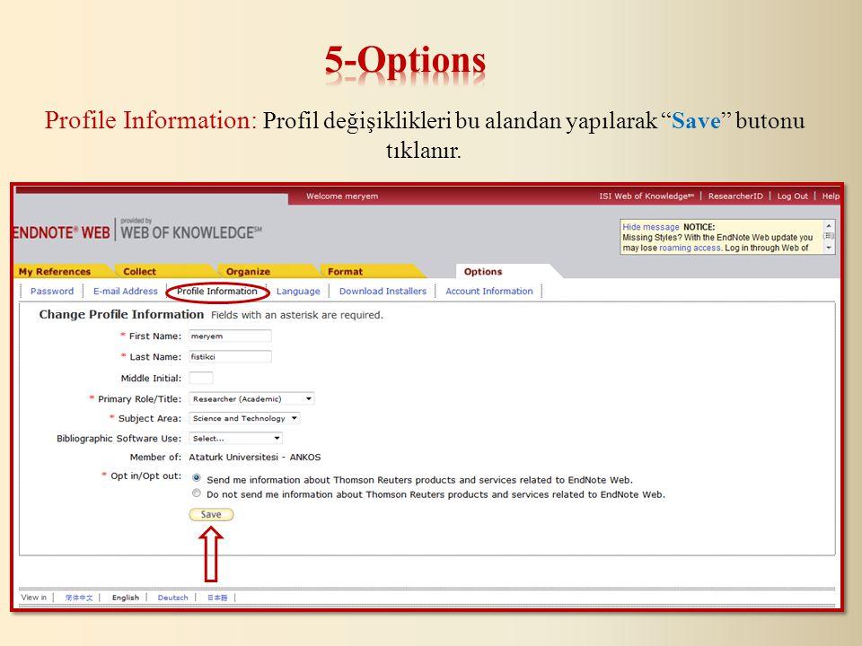 Profile Information: Profil değişiklikleri bu alandan yapılarak Save butonu tıklanır.