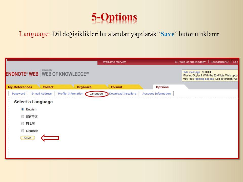 Language: Dil değişiklikleri bu alandan yapılarak Save butonu tıklanır.