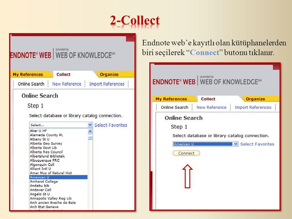 Endnote web'e kayıtlı olan kütüphanelerden biri seçilerek Connect butonu tıklanır.