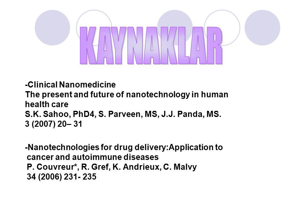 -Clinical Nanomedicine The present and future of nanotechnology in human health care S.K. Sahoo, PhD4, S. Parveen, MS, J.J. Panda, MS. 3 (2007) 20– 31