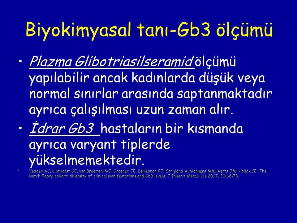 Biyokimyasal tanı-Gb3 ölçümü Plazma Glibotriasilseramid ölçümü yapılabilir ancak kadınlarda düşük veya normal sınırlar arasında saptanmaktadır ayrıca
