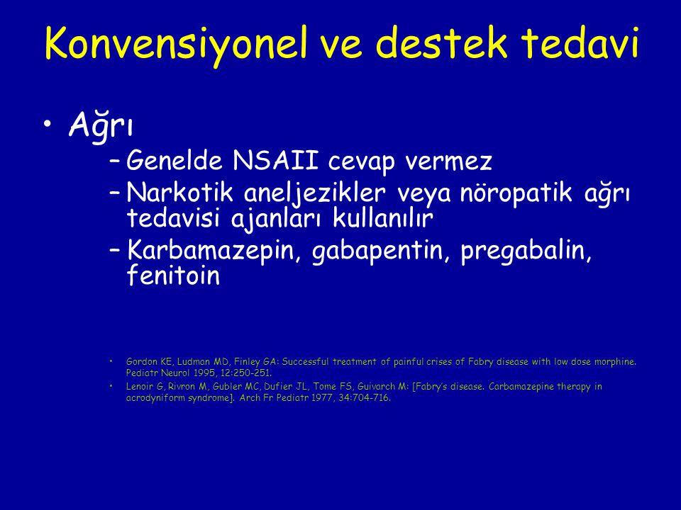 Konvensiyonel ve destek tedavi Ağrı –Genelde NSAII cevap vermez –Narkotik aneljezikler veya nöropatik ağrı tedavisi ajanları kullanılır –Karbamazepin,