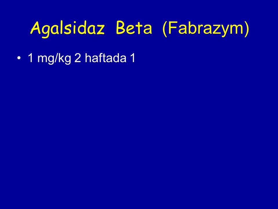 Agalsidaz Bet a (Fabrazym) 1 mg/kg 2 haftada 1