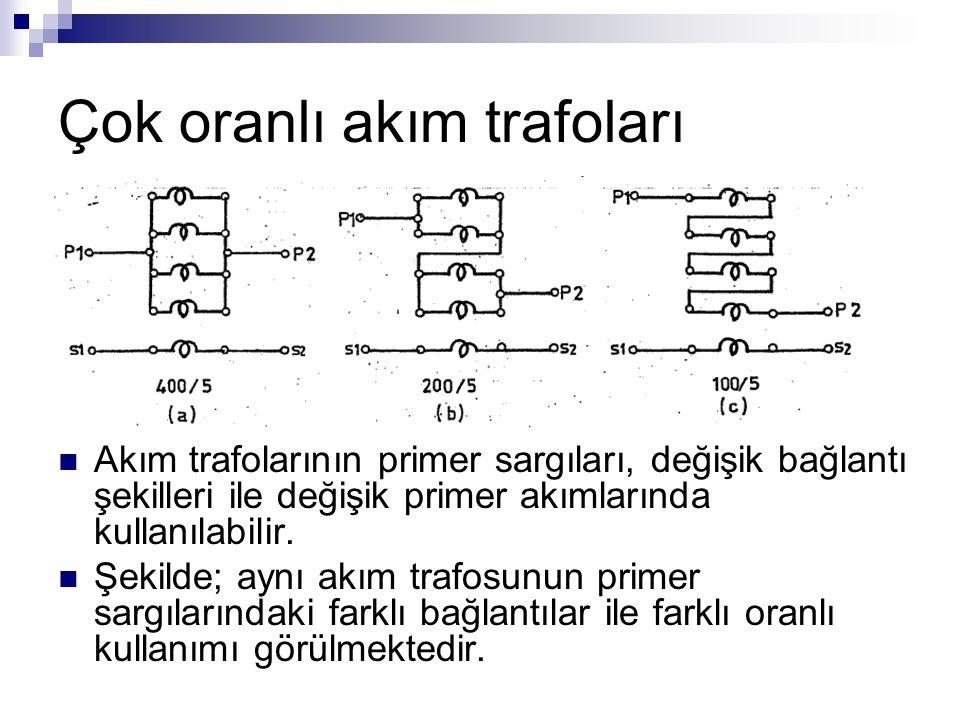 Çok oranlı akım trafoları Akım trafolarının primer sargıları, değişik bağlantı şekilleri ile değişik primer akımlarında kullanılabilir. Şekilde; aynı