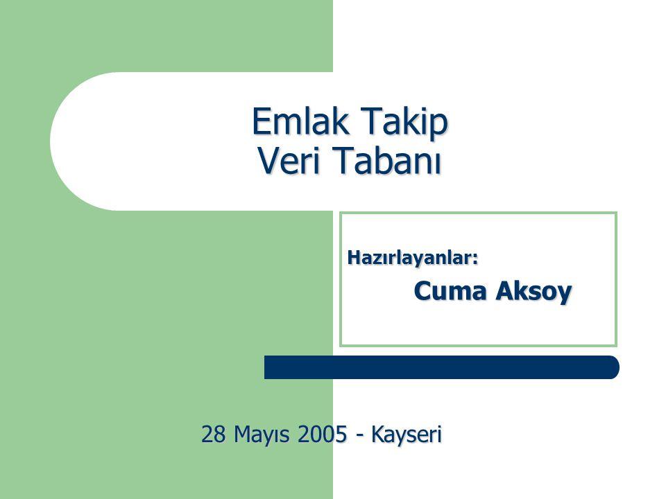Emlak Takip Veri Tabanı Hazırlayanlar: Cuma Aksoy 28 Mayıs 2005 - Kayseri