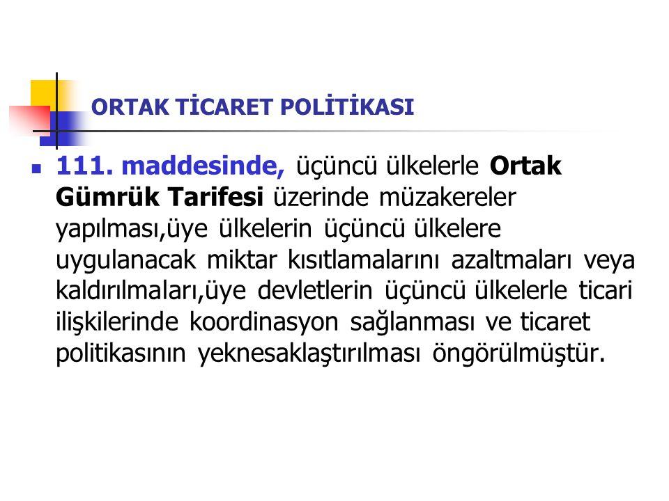 ORTAK TİCARET POLİTİKASI 112.