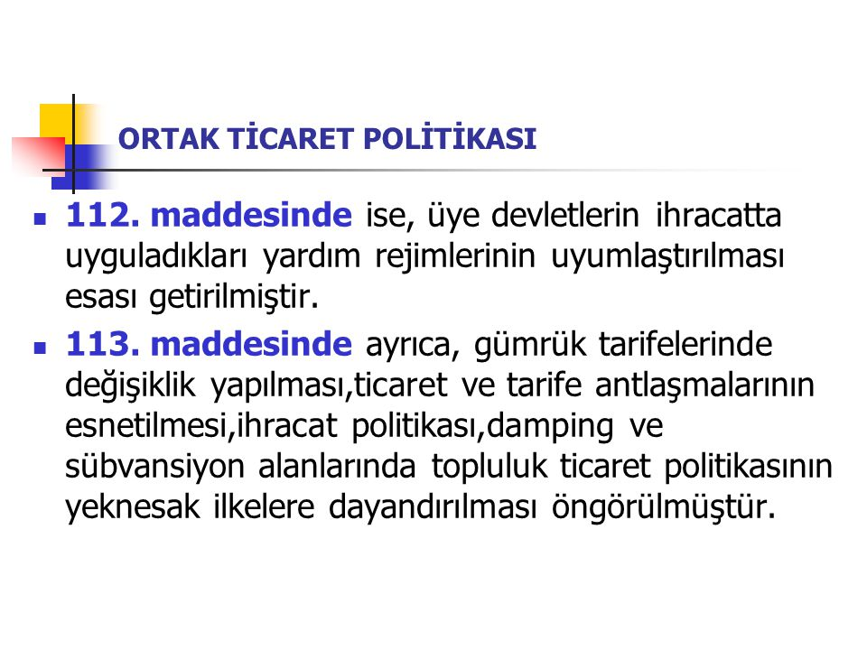 ORTAK TİCARET POLİTİKASI ARAÇLARI I.Ortak Gümrük Tarifesi (OGT) II.