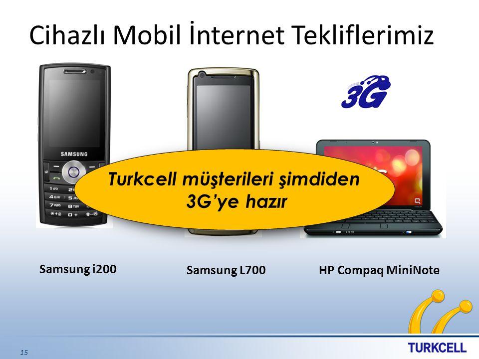 Cihazlı Mobil İnternet Tekliflerimiz 15 3G HP Compaq MiniNote Samsung i200 Samsung L700 Turkcell müşterileri şimdiden 3G'ye hazır