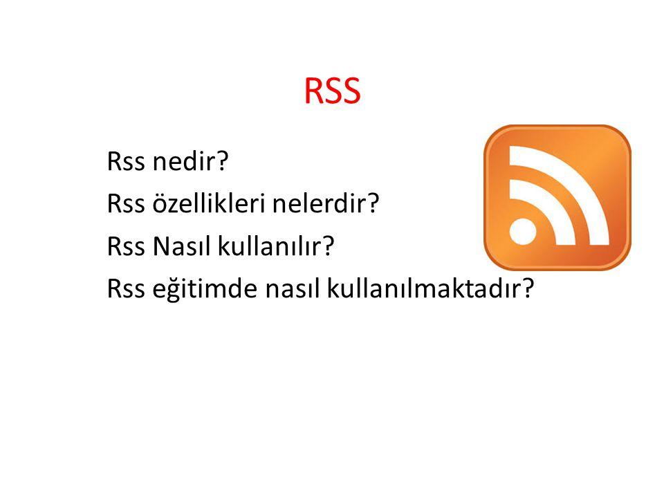 RSS Rss nedir? Rss özellikleri nelerdir? Rss Nasıl kullanılır? Rss eğitimde nasıl kullanılmaktadır?