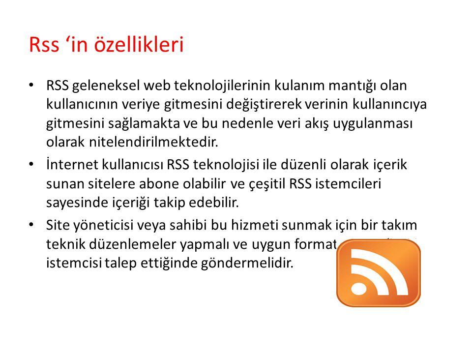 Rss 'in özellikleri RSS geleneksel web teknolojilerinin kulanım mantığı olan kullanıcının veriye gitmesini değiştirerek verinin kullanıncıya gitmesini