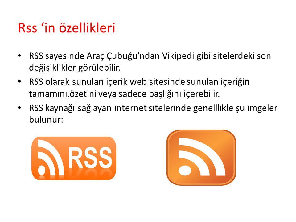 Rss 'in özellikleri RSS sayesinde Araç Çubuğu'ndan Vikipedi gibi sitelerdeki son değişiklikler görülebilir. RSS olarak sunulan içerik web sitesinde su