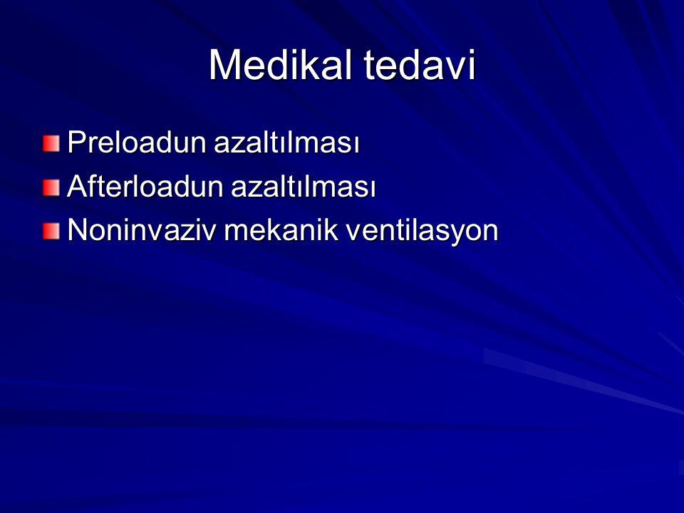 Medikal tedavi Preloadun azaltılması Afterloadun azaltılması Noninvaziv mekanik ventilasyon