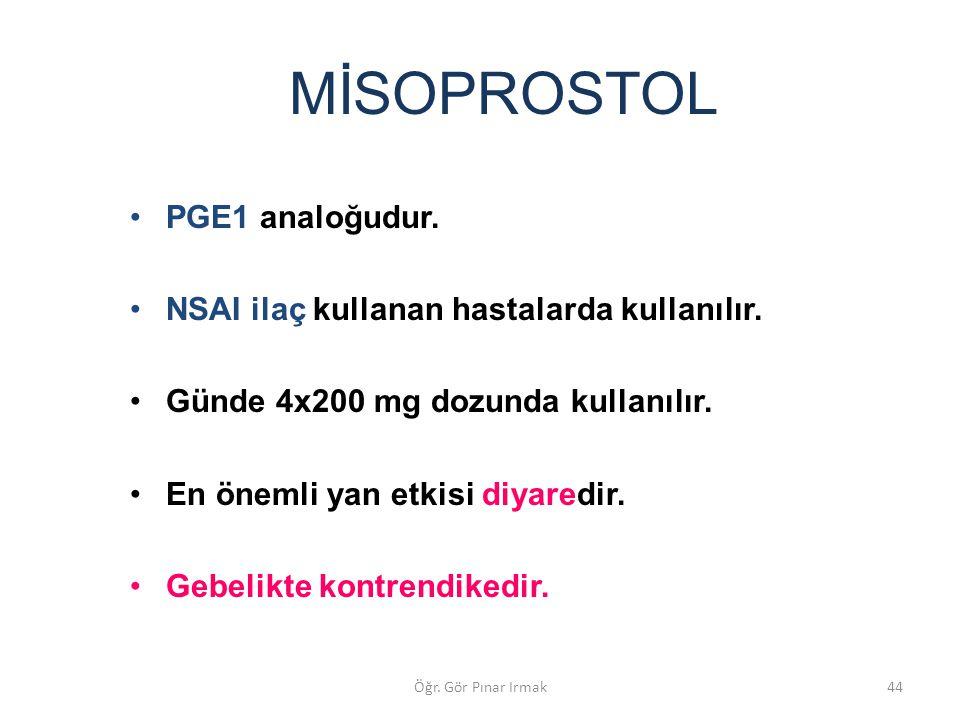 MİSOPROSTOL PGE1 analoğudur. NSAI ilaç kullanan hastalarda kullanılır. Günde 4x200 mg dozunda kullanılır. En önemli yan etkisi diyaredir. Gebelikte ko