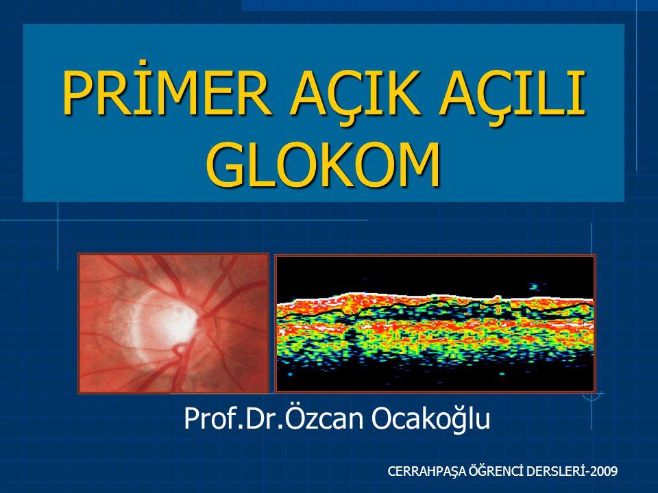 CERRAHPAŞA ÖĞRENCİ DERSLERİ-2009 PRİMER AÇIK AÇILI GLOKOM Prof.Dr.Özcan Ocakoğlu