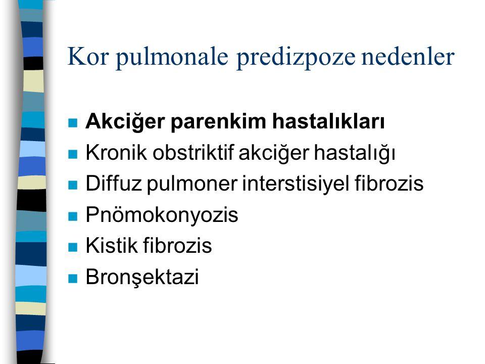 Kor pulmonale predizpoze nedenler n Akciğer damar hastalıkları n tekrarlayan pulmoner tromboembolizm n primer pulmoner HT n Ekstensif pulmoner arteritis (Wegener granülomatozis) n İlaç,toksin veya radyasyon bağımlı vaskuler obstriksiyon n Ekstensif pulmoner tümör