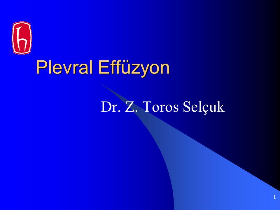 1 Plevral Effüzyon Dr. Z. Toros Selçuk