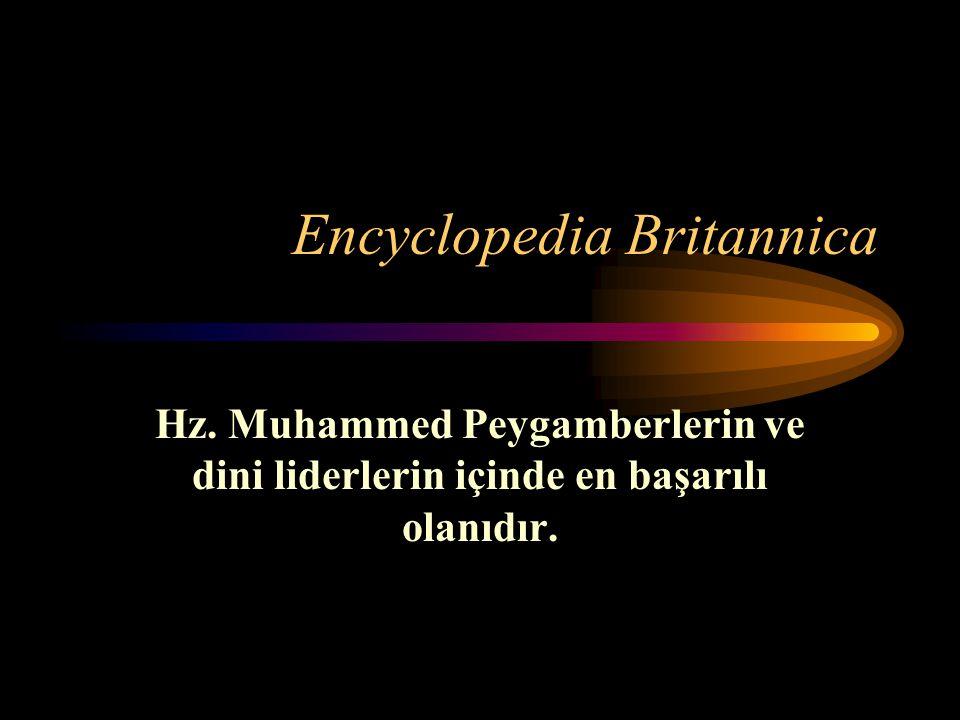 Encyclopedia Britannica Hz. Muhammed Peygamberlerin ve dini liderlerin içinde en başarılı olanıdır.