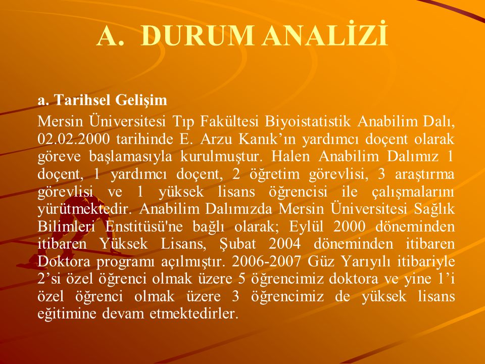 A.A.DURUM ANALİZİ AKADEMİK PERSONEL Anabilim Dalı Başkanı: Doç.