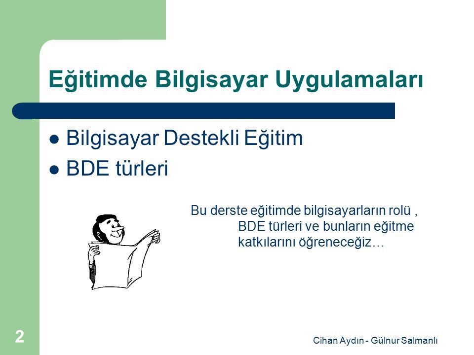 Cihan Aydın - Gülnur Salmanlı 23 Alıştırma Uygulama Programları Bu programlar genellikle öğretici programları tamamlamak için kullanılır.