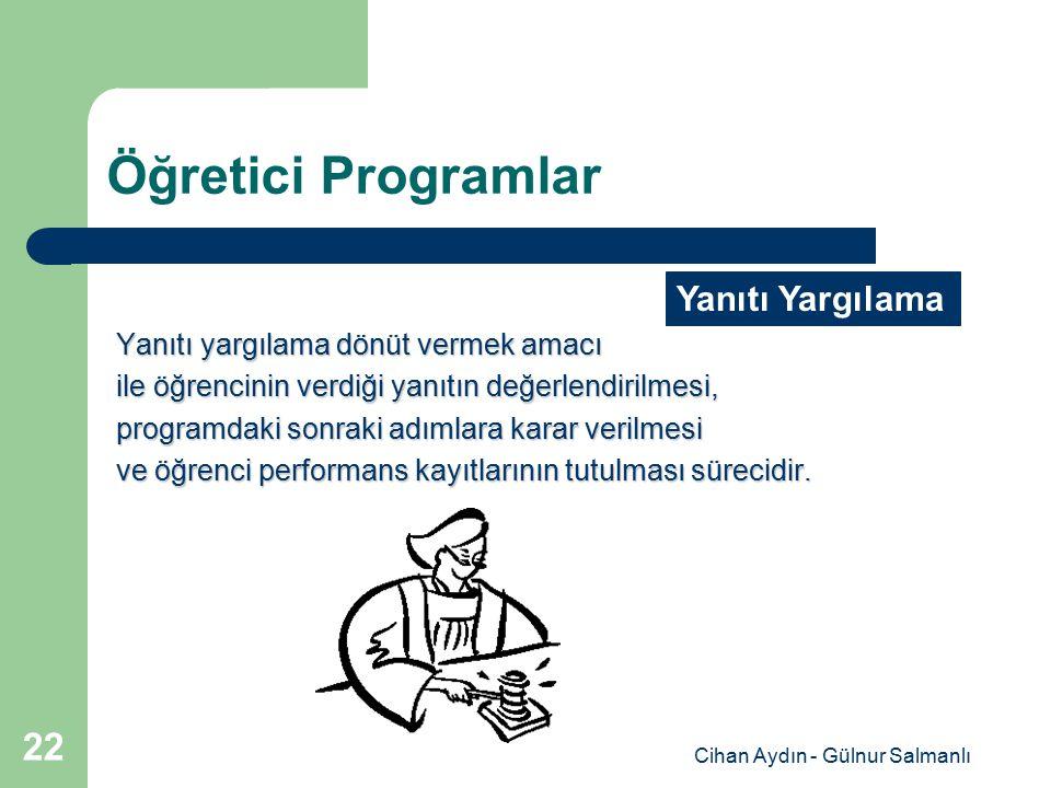 Cihan Aydın - Gülnur Salmanlı 22 Öğretici Programlar Yanıtı yargılama dönüt vermek amacı ile öğrencinin verdiği yanıtın değerlendirilmesi, programdaki