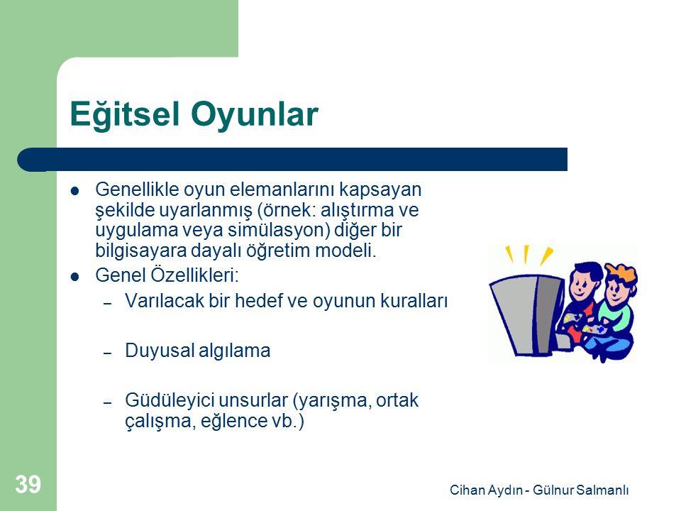 Cihan Aydın - Gülnur Salmanlı 39 Eğitsel Oyunlar Genellikle oyun elemanlarını kapsayan şekilde uyarlanmış (örnek: alıştırma ve uygulama veya simülasyo