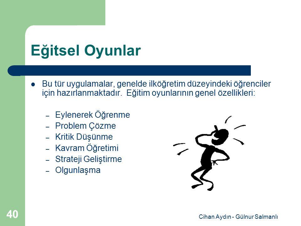 Cihan Aydın - Gülnur Salmanlı 40 Eğitsel Oyunlar Bu tür uygulamalar, genelde ilköğretim düzeyindeki öğrenciler için hazırlanmaktadır. Eğitim oyunların