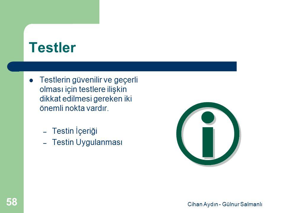 Cihan Aydın - Gülnur Salmanlı 58 Testler Testlerin güvenilir ve geçerli olması için testlere ilişkin dikkat edilmesi gereken iki önemli nokta vardır.