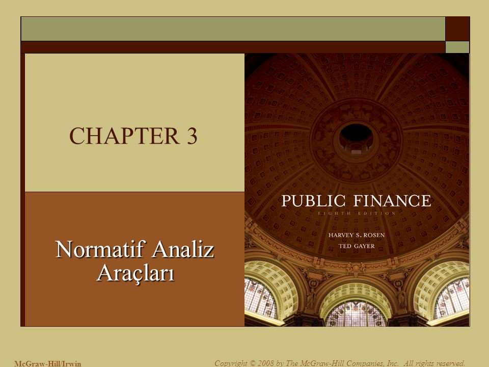 McGraw-Hill/Irwin Copyright © 2008 by The McGraw-Hill Companies, Inc. All rights reserved. CHAPTER 3 Normatif Analiz Araçları