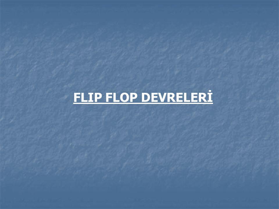 FLIP FLOP DEVRELERİ