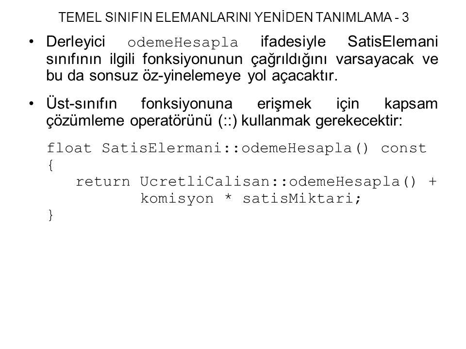 TEMEL SINIFIN ELEMANLARINI YENİDEN TANIMLAMA - 3 Derleyici odemeHesapla ifadesiyle SatisElemani sınıfının ilgili fonksiyonunun çağrıldığını varsayacak