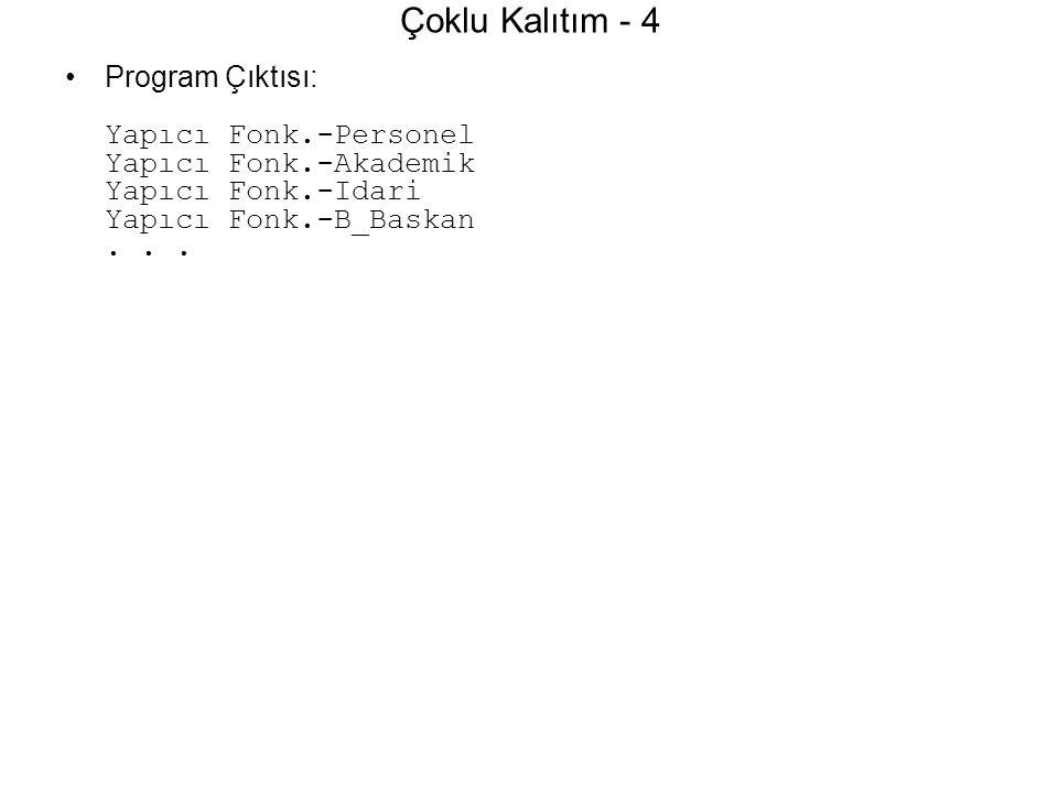 Çoklu Kalıtım - 4 Program Çıktısı: Yapıcı Fonk.-Personel Yapıcı Fonk.-Akademik Yapıcı Fonk.-Idari Yapıcı Fonk.-B_Baskan...