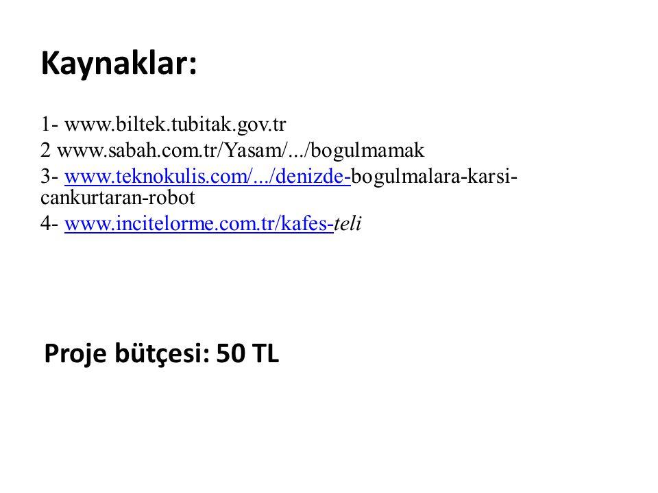 Kaynaklar: 1- www.biltek.tubitak.gov.tr 2 www.sabah.com.tr/Yasam/.../bogulmamak 3- www.teknokulis.com/.../denizde-bogulmalara-karsi- cankurtaran-robot