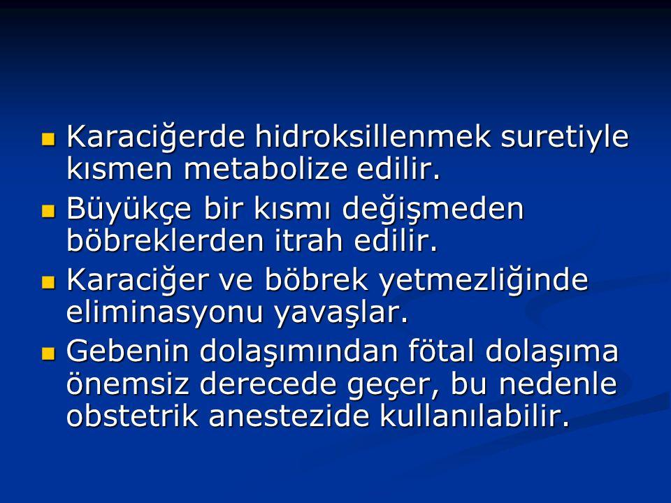 Karaciğerde hidroksillenmek suretiyle kısmen metabolize edilir.