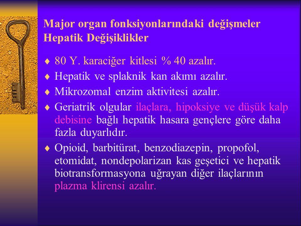 Major organ fonksiyonlarındaki değişmeler Metabolizmadaki Değişiklikler  Adipoz doku fraksiyonu erkeklerde %18 den %36 ya, kadınlarda %33 den % 48 e yükselir.