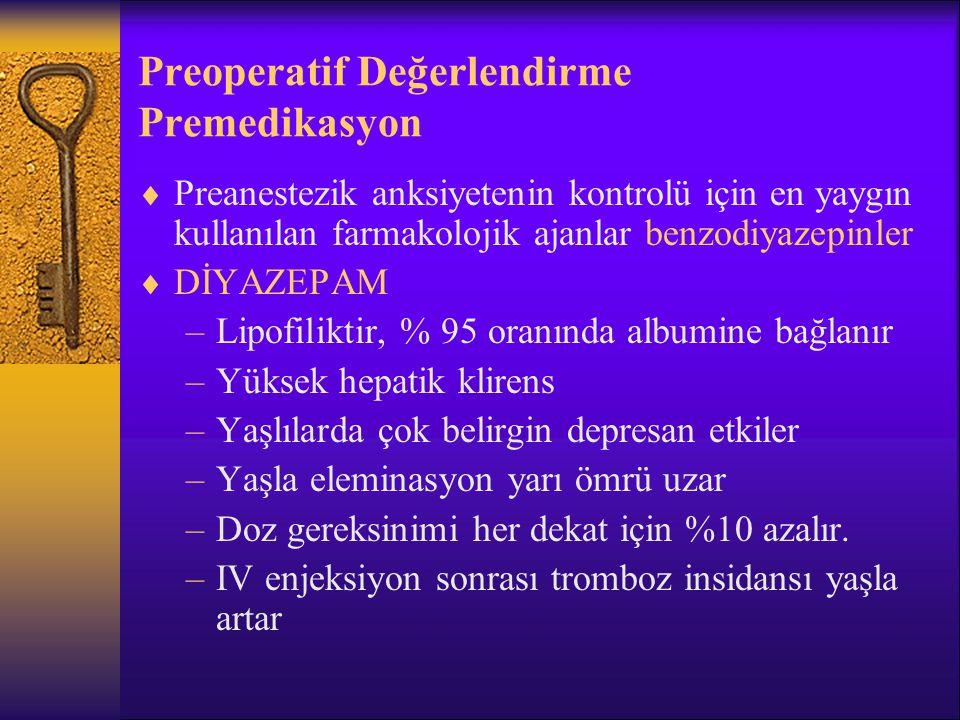 Preoperatif Değerlendirme Premedikasyon  MİDAZOLAM –Daha potent bir benzodiyazepindir.